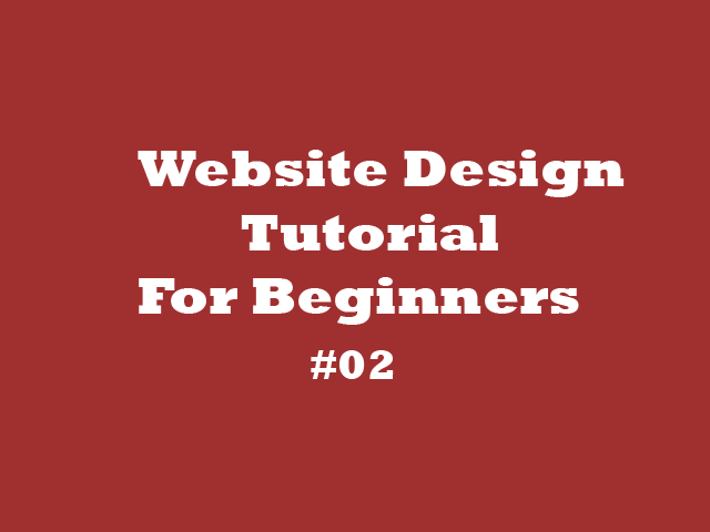 Website Design Tutorial Beginners – 02