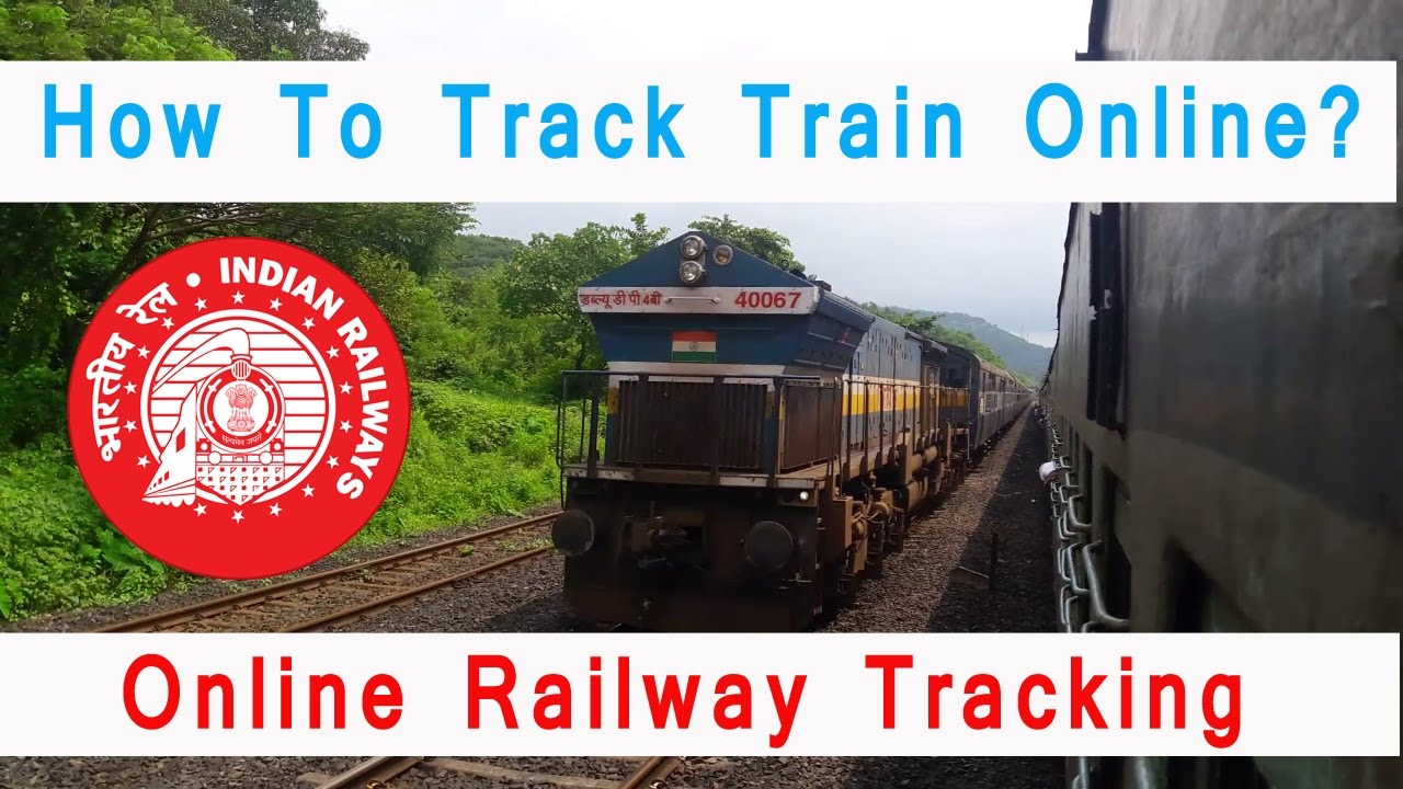 How To Track Indian Railways Online